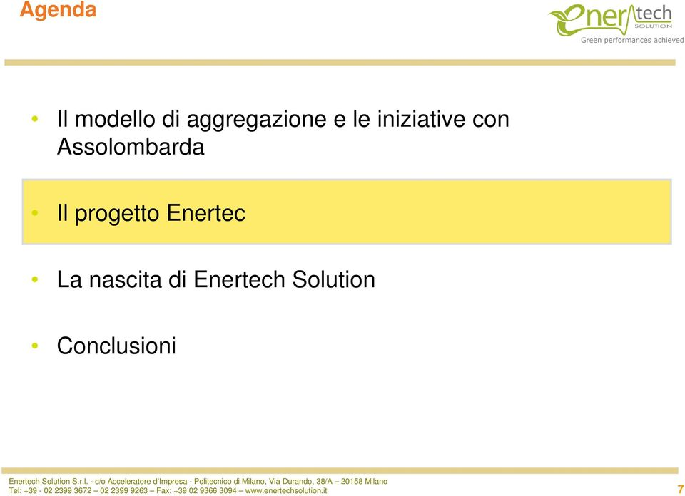 Enertech Solution Conclusioni Tel: +39-02 2399 3672