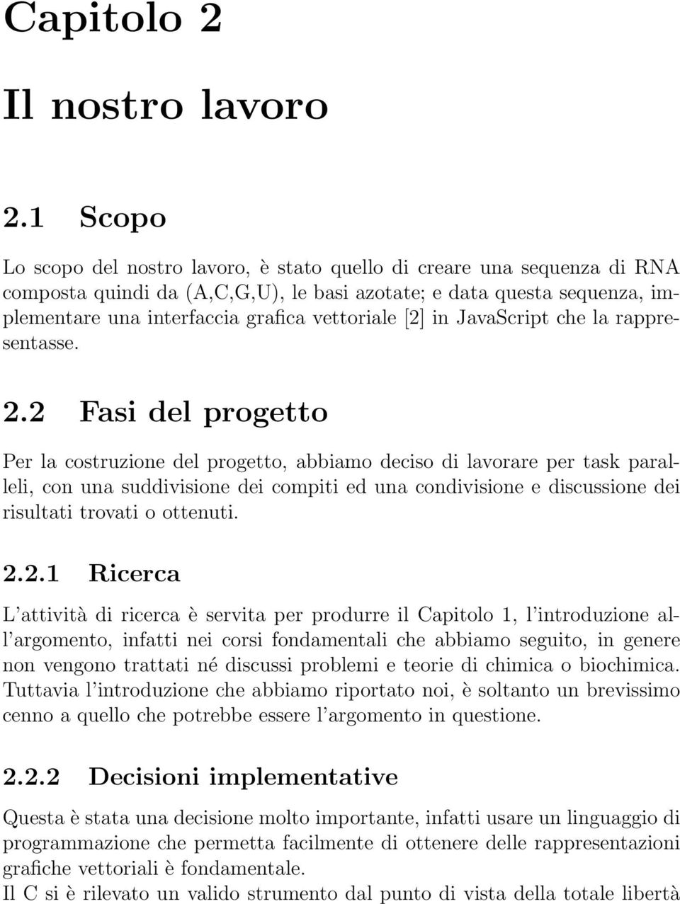 [2] in JavaScript che la rappresentasse. 2.