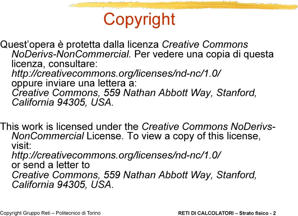 0/ oppure inviare una lettera a: Creative Commons, 559 Nathan Abbott Way, Stanford, California 94305, USA.