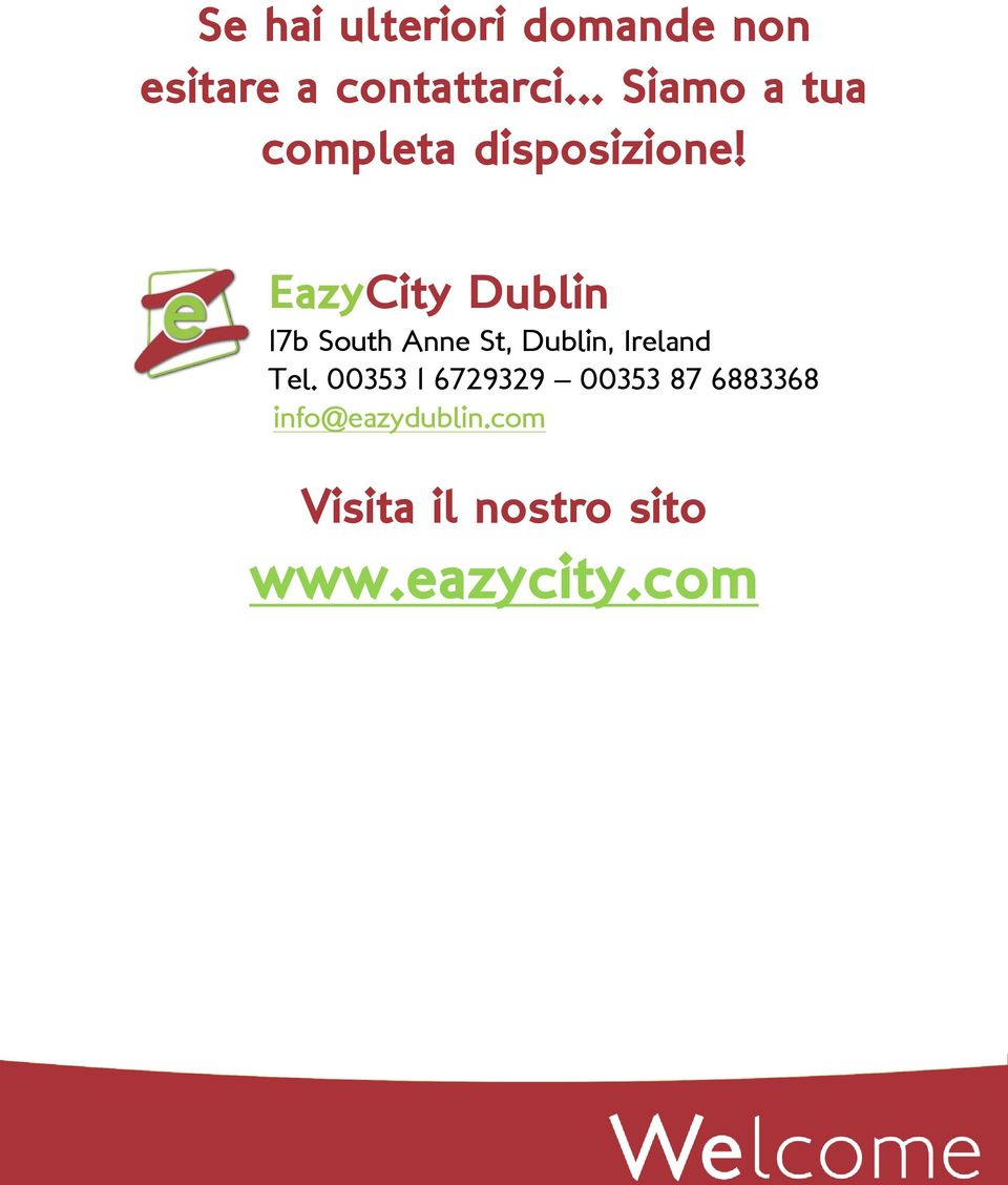 EazyCity Dublin 17b South Anne St, Dublin, Ireland