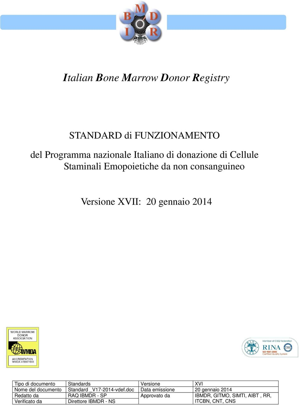 Standards Versione XVI Nome del documento Standard _V17-2014-vdef.