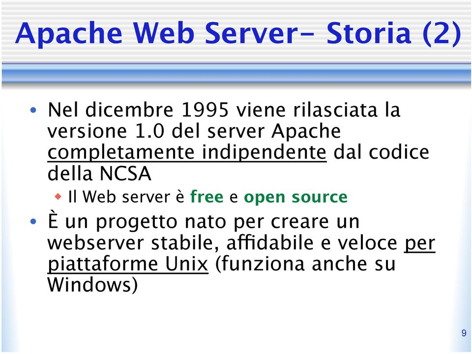Web server è free e open source È un progetto nato per creare un webserver