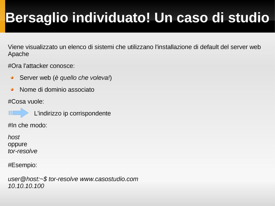 default del server web Apache #Ora l'attacker conosce: Server web (è quello che voleva!