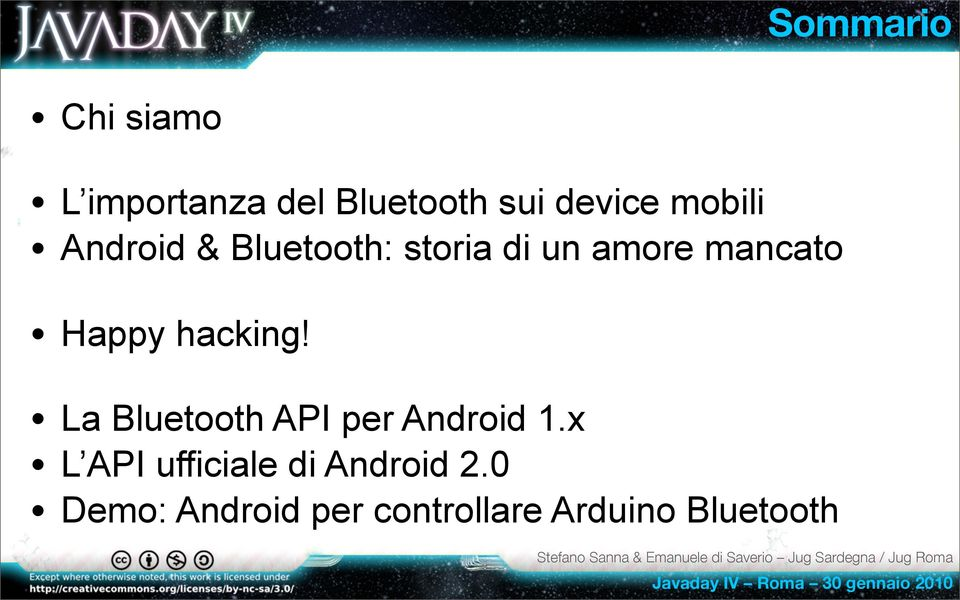 Happy hacking! La Bluetooth API per Android 1.