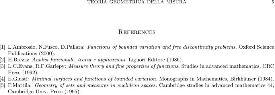 Gariepy: Measure theory and fine properties of functions. Studies in advanced mathematics, CRC Press (1992). [4] E.