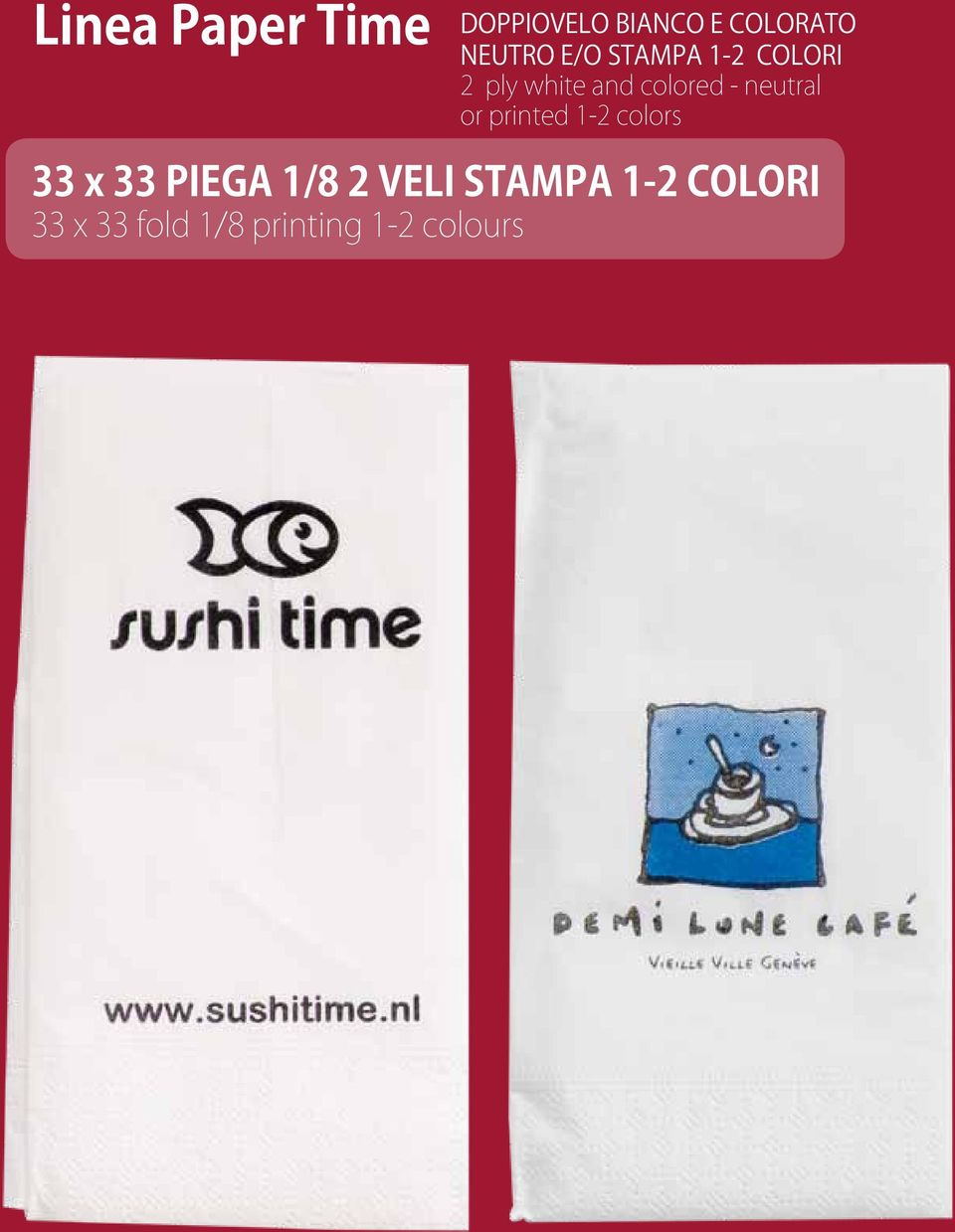 neutral or printed 1-2 colors 33 x 33 PIEGA 1/8 2