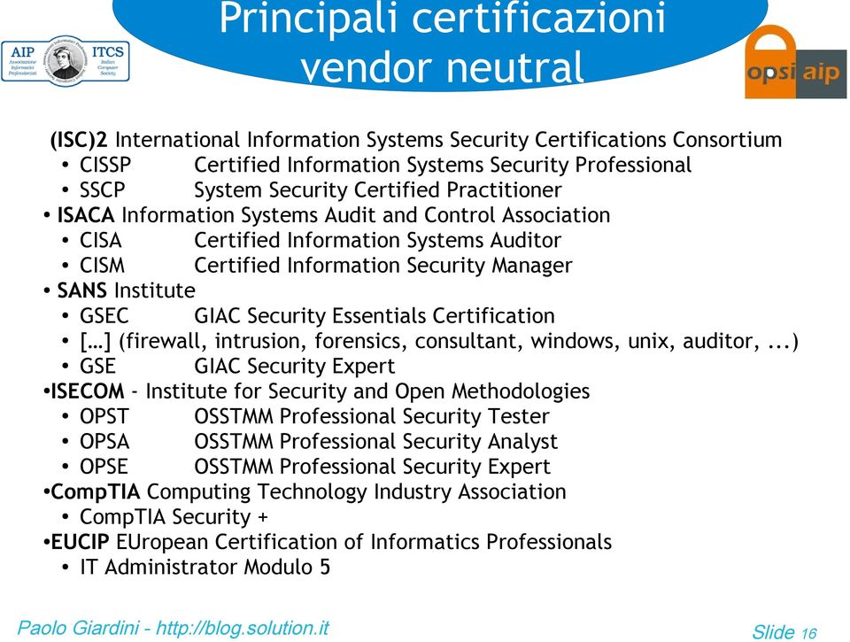 Essentials Certification [ ] (firewall, intrusion, forensics, consultant, windows, unix, auditor,.