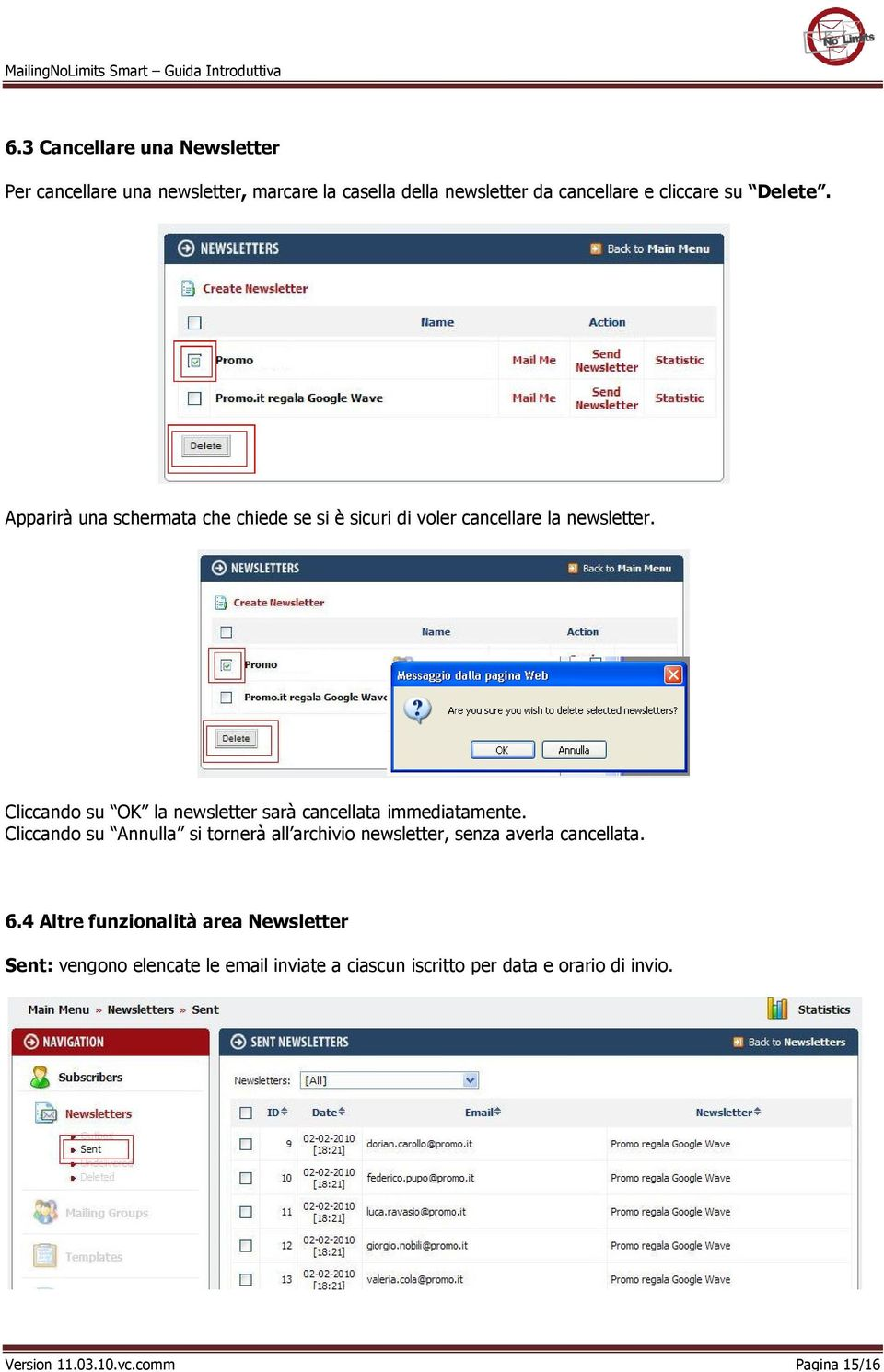 Cliccando su OK la newsletter sarà cancellata immediatamente.