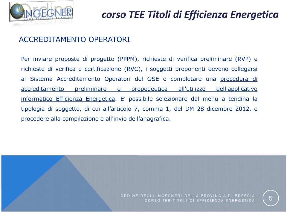 propedeutica all'utilizzo dell'applicativo informatico Efficienza Energetica.