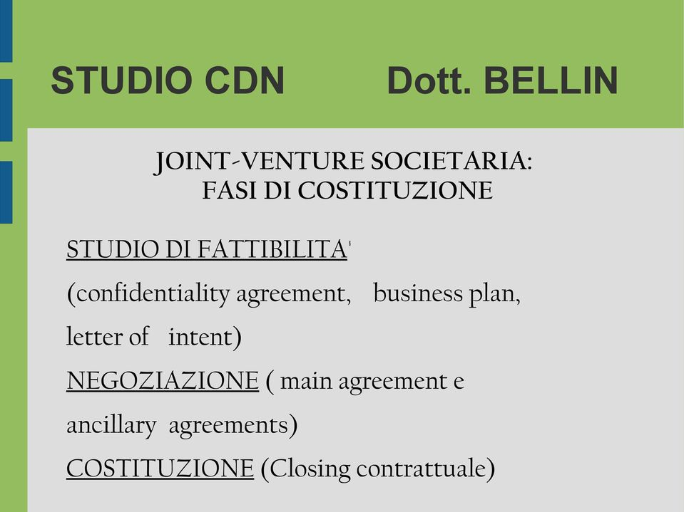 plan, letter of intent) NEGOZIAZIONE ( main agreement
