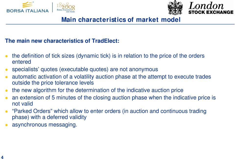 outside the price tolerance levels the new algorithm for the determination of the indicative auction price an extension of 5 minutes of the closing auction phase