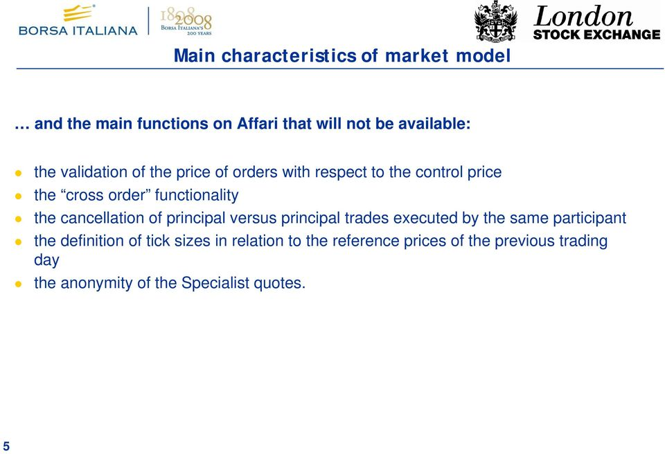 cancellation of principal versus principal trades executed by the same participant the definition of tick