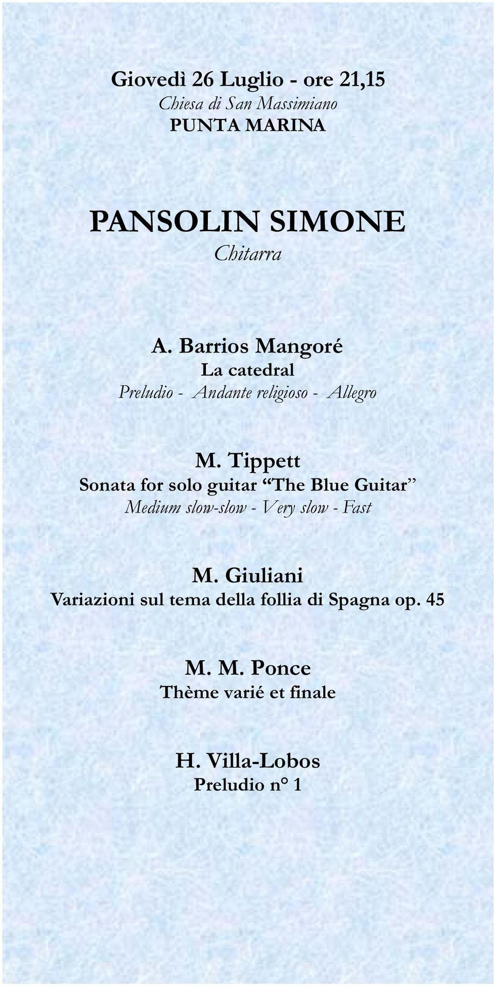 Tippett Sonata for solo guitar The Blue Guitar Medium slow-slow - Very slow - Fast M.