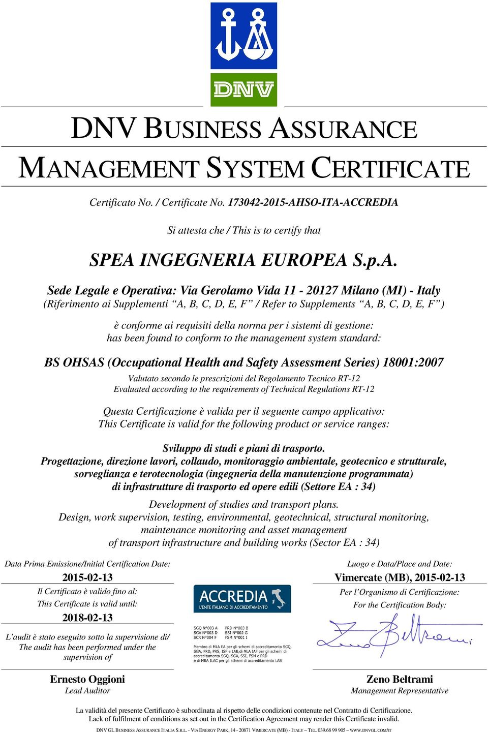 ACCREDIA Si attesta che / This is to certify that SPEA INGEGNERIA EUROPEA S.p.A. Sede Legale e Operativa: Via Gerolamo Vida 11-20127 Milano (MI) - Italy (Riferimento ai Supplementi A, B, C, D, E, F /