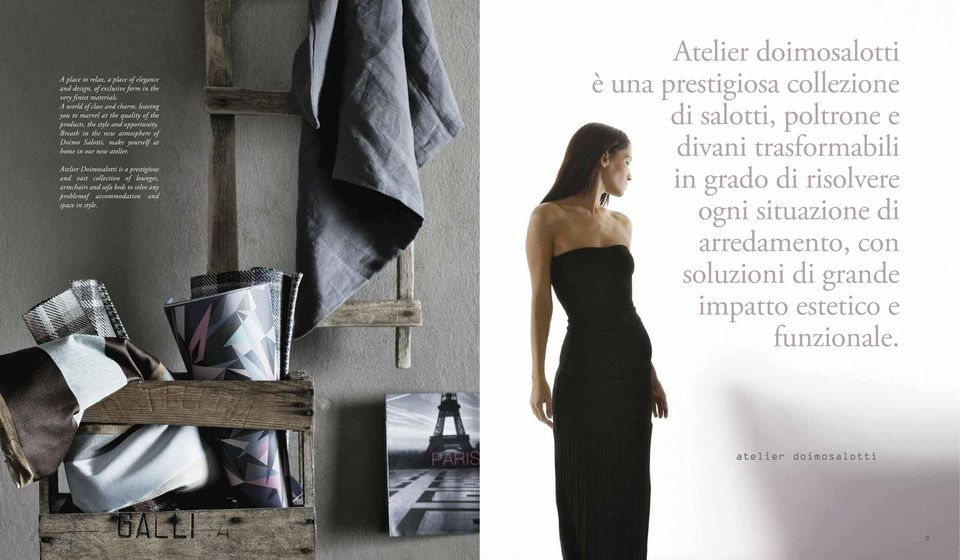Breath in the new atmosphere of Doimo Salotti, make yourself at home in our new atelier.