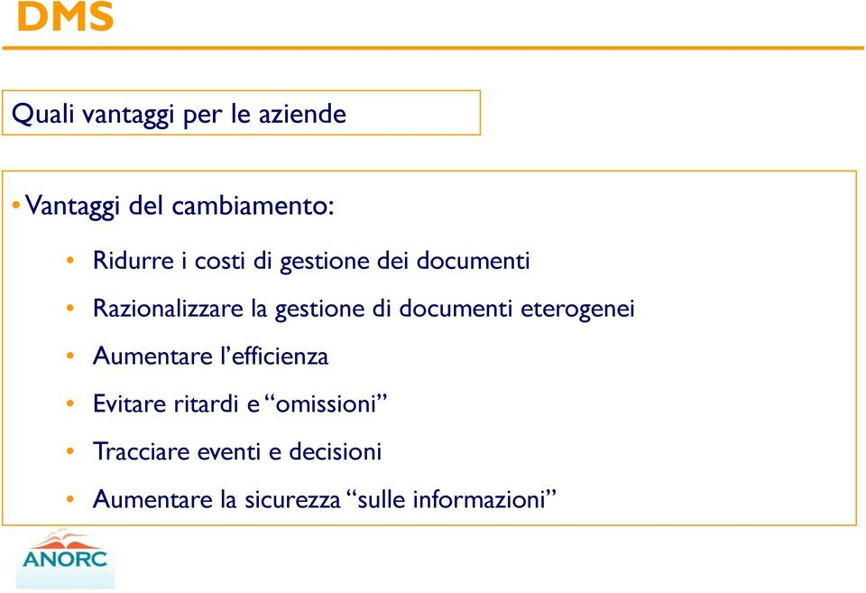 documenti eterogenei Aumentare l efficienza Evitare ritardi e