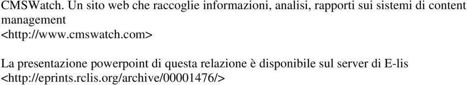 sistemi di content management <http://www.cmswatch.