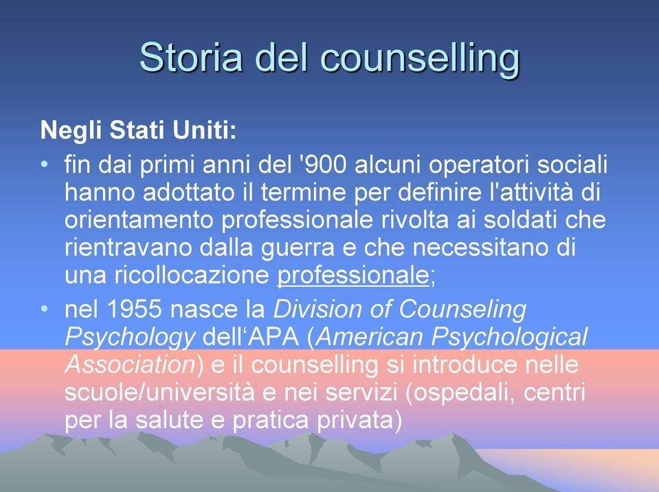 una ricollocazione professionale; nel 1955 nasce la Division of Counseling Psychology dell APA (American Psychological