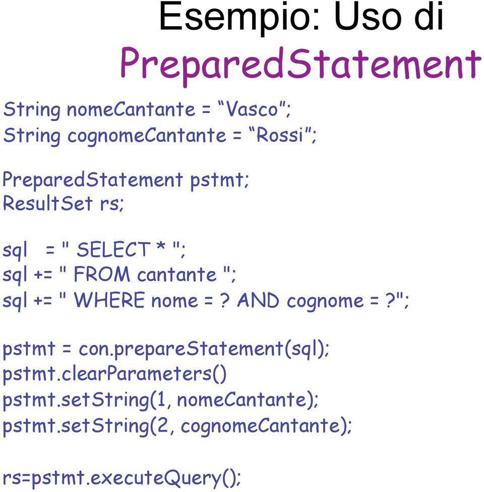 "sql += "" WHERE nome =? AND cognome =?""; pstmt = con.preparestatement(sql); pstmt."
