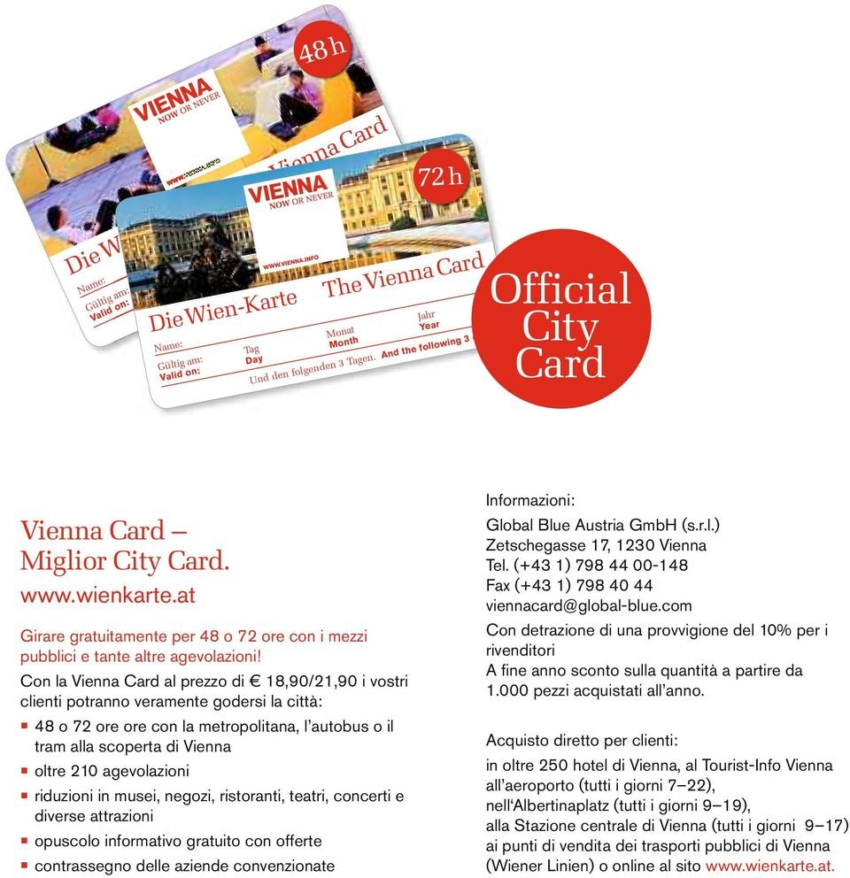 Gültig am: Tag Monat Jahr Gültig am: Tag Monat Jahr DieWien-Karte TheVienna Card Valid on: Day Month Year Valid on: Day Month Year 72h Name: Gültig am: Tag Monat Jahr Valid on: Day Month Year Und den