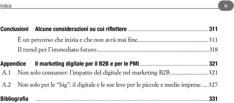 ..318 Appendice Il marketing digitale per il B2B e per le PMI... 321 A.