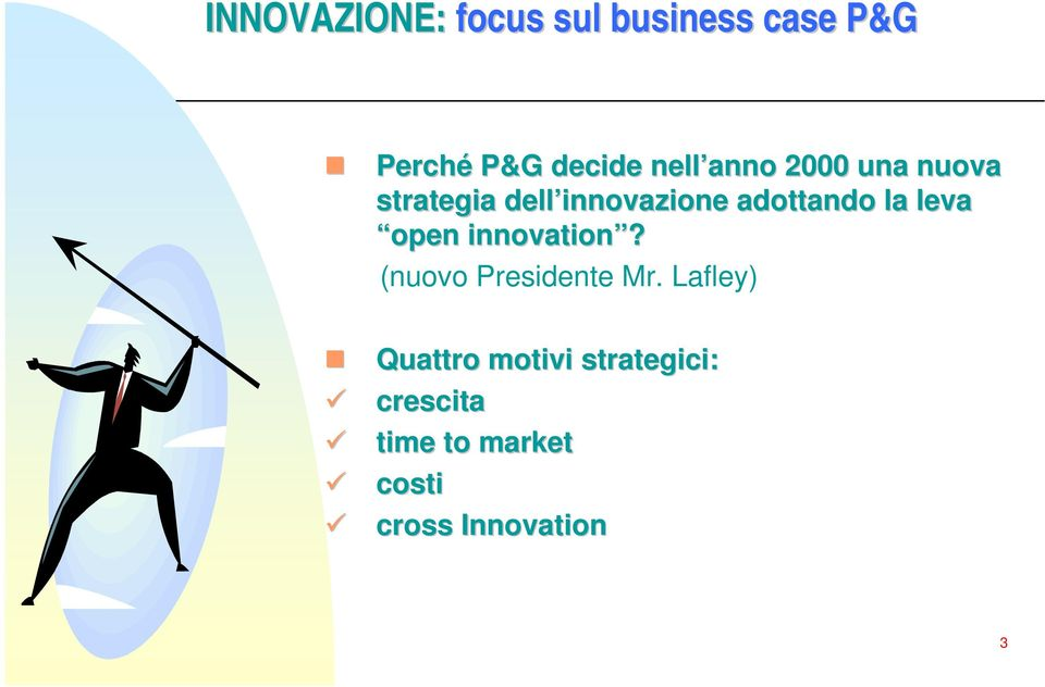 la leva open innovation? (nuovo Presidente Mr.