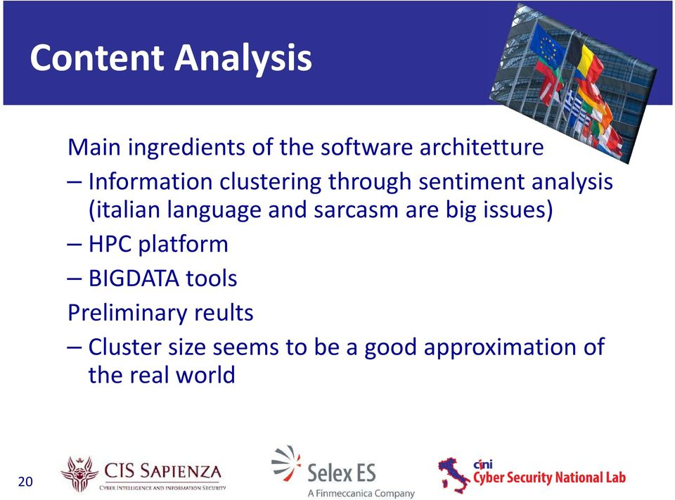 and sarcasm are big issues) HPC platform BIGDATA tools Preliminary