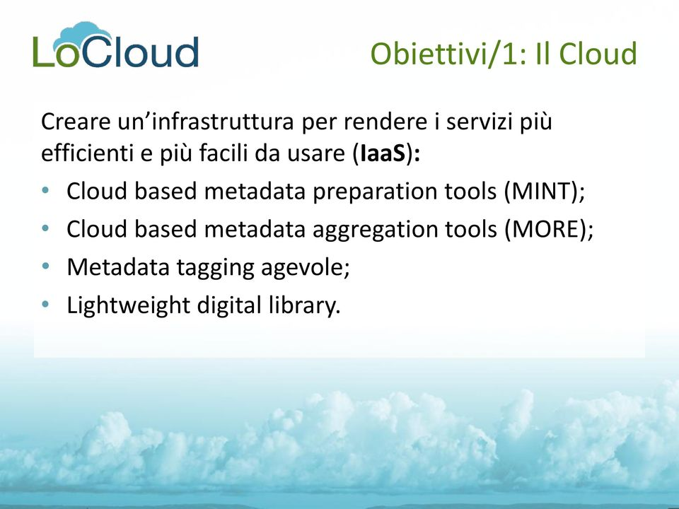 tools (MINT); Cloud based metadata aggregation tools (MORE);