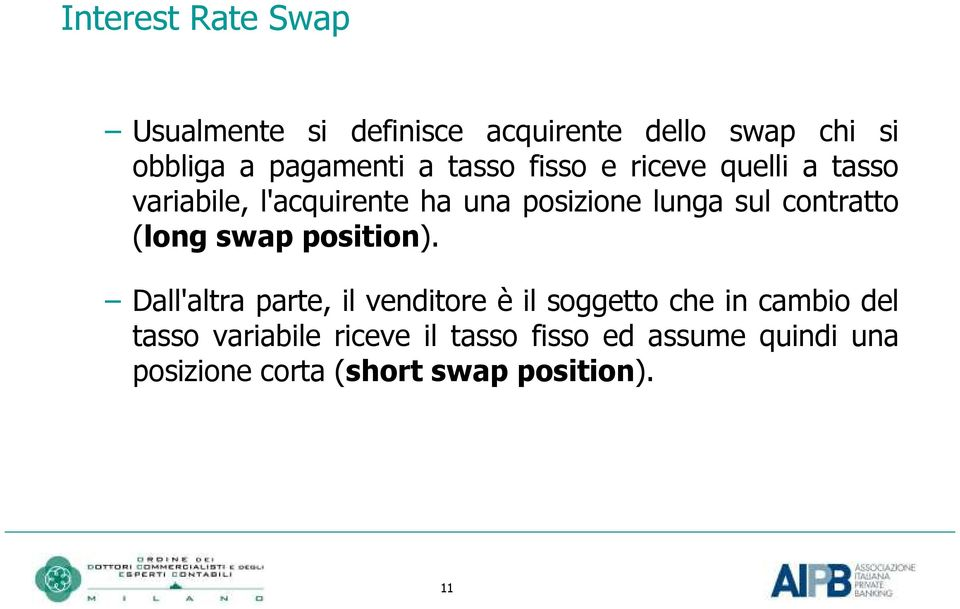 contratto (long swap position).