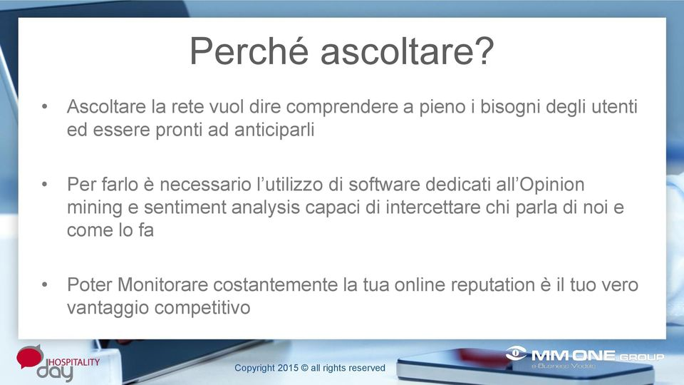 ad anticiparli Per farlo è necessario l utilizzo di software dedicati all Opinion mining