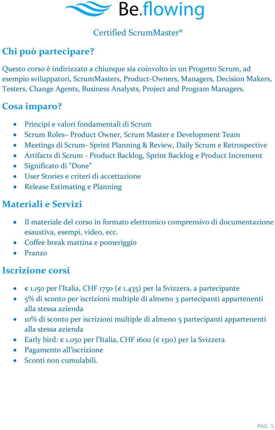 Agents, Business Analysts, Project and Program Managers. Cosa imparo?