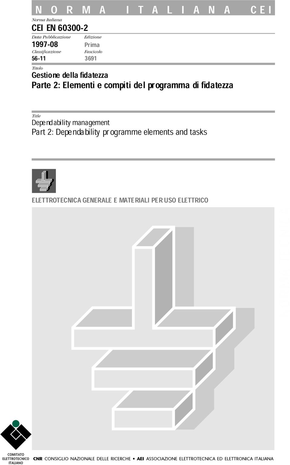 Depedabilitymaagemet Part 2:Depedability programmeelemets ad tasks ELETTROTECNICA GENERALE E MATERIALIPER USO