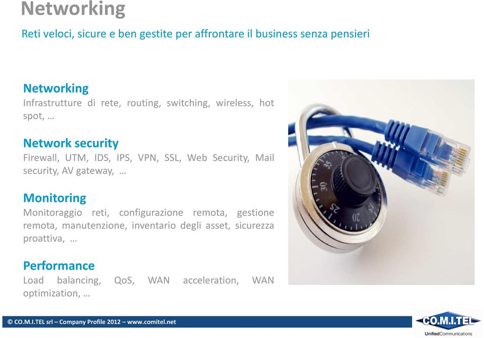Security, Mail security, AV gateway, Monitoring Monitoraggio reti, configurazione remota, gestione remota,