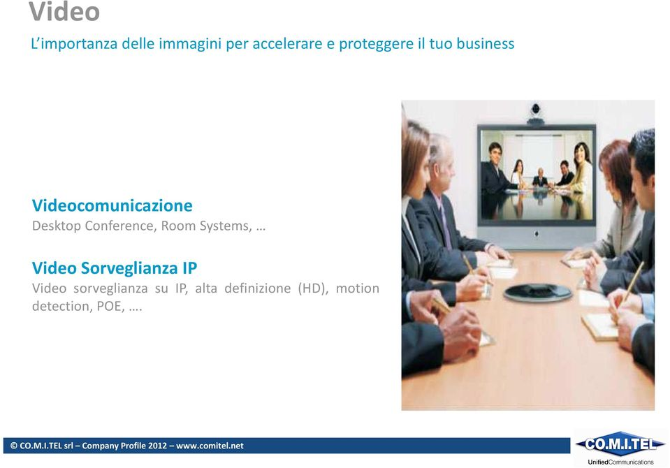 Conference, Room Systems, Video Sorveglianza IP Video
