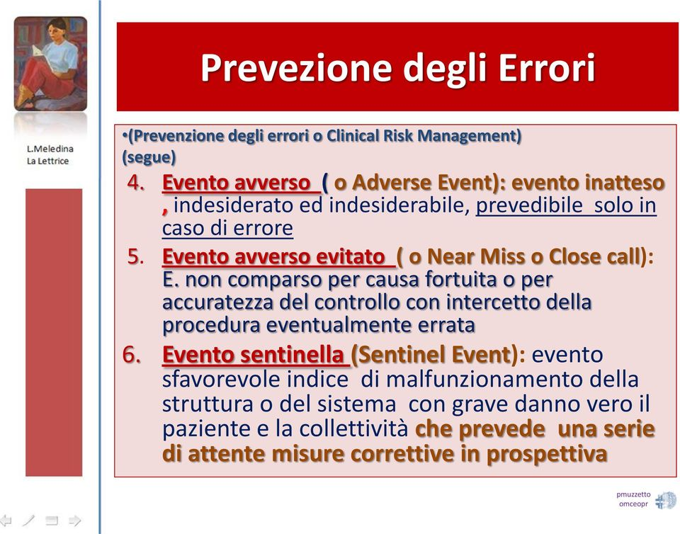 Evento avverso evitato ( o Near Miss o Close call): E.