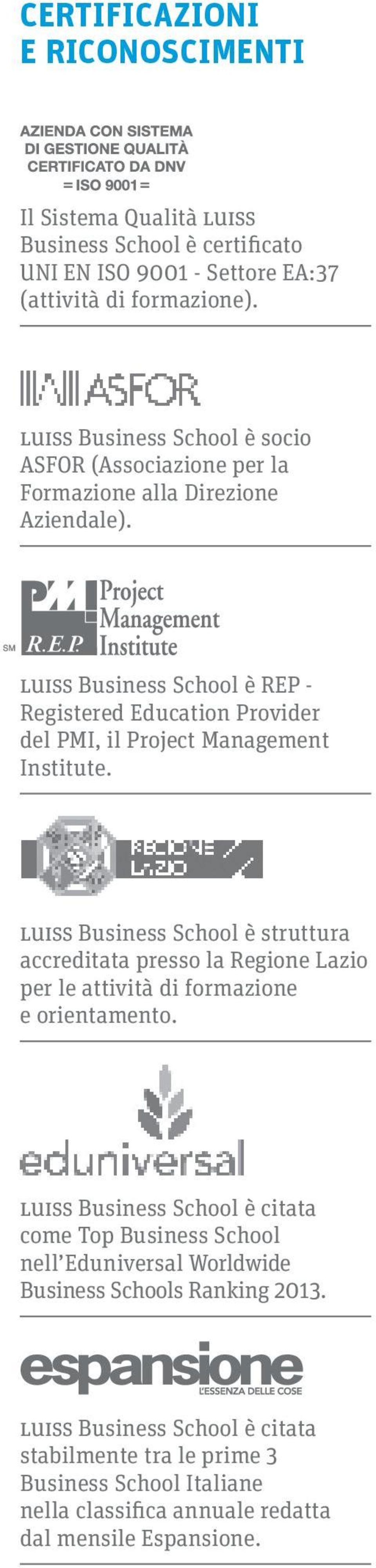 luiss Business School è REP - Registered Education Provider del PMI, il Project Management Institute.
