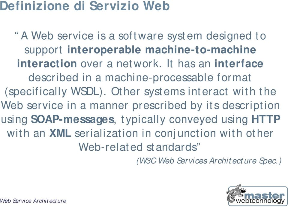 Other systems interact with the Web service in a manner prescribed by its description using SOAP-messages, typically
