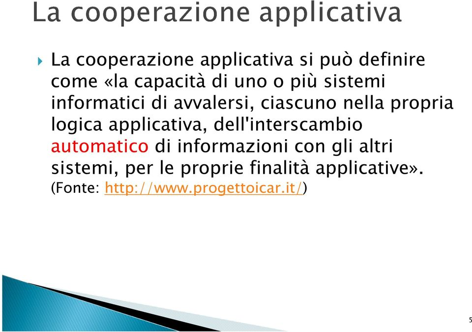 applicativa, dell'interscambio automaticodi informazioni con gli altri