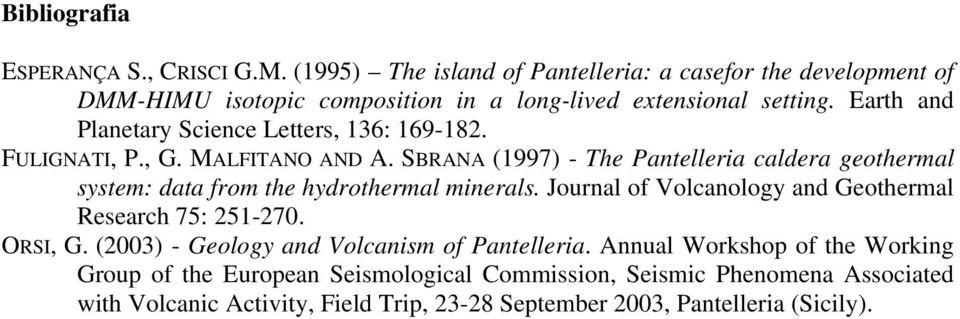 Earth and Planetary Science Letters, 136: 169-182. FULIGNATI, P., G. MALFITANO AND A.