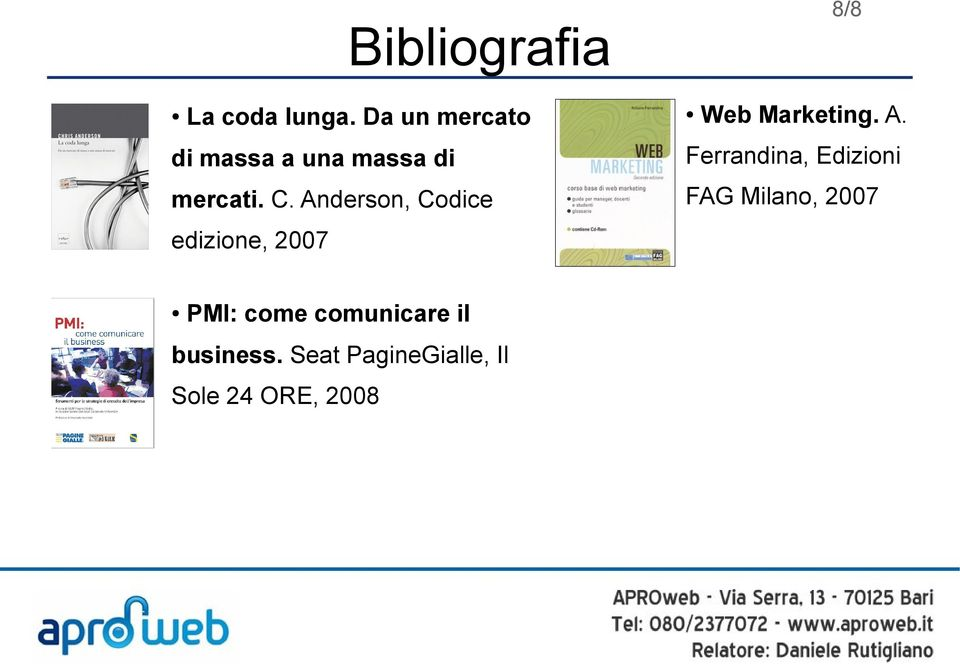 Anderson, Codice edizione, 2007 8/8 Web Marketing. A.