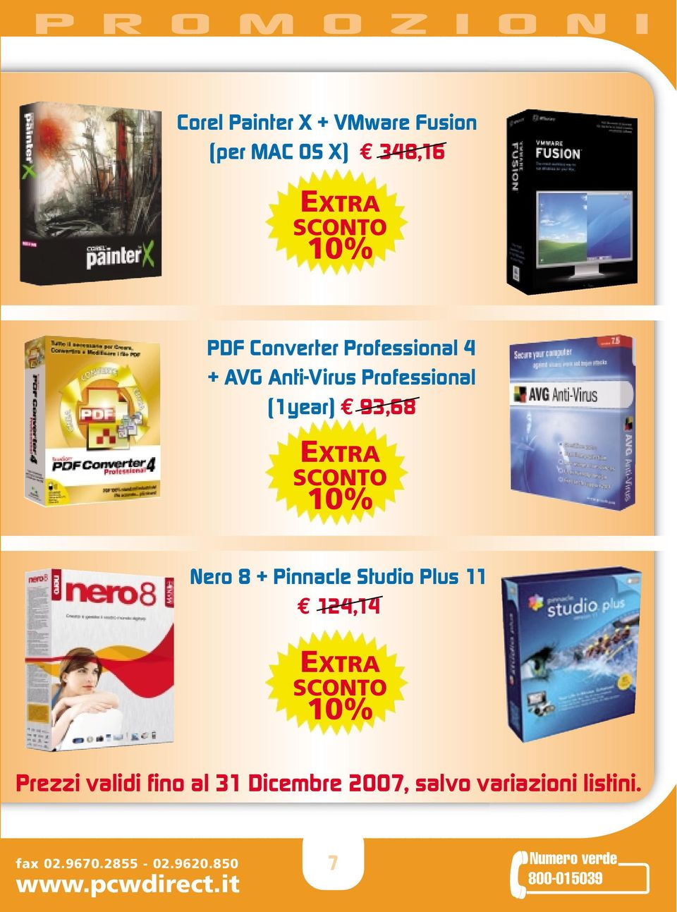 (1year) 93,68 EXTRA SCONTO 10% Nero 8 + Pinnacle Studio Plus 11 124,14