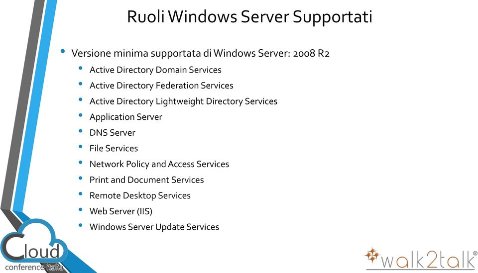 Directory Services Application Server DNS Server File Services Network Policy and Access