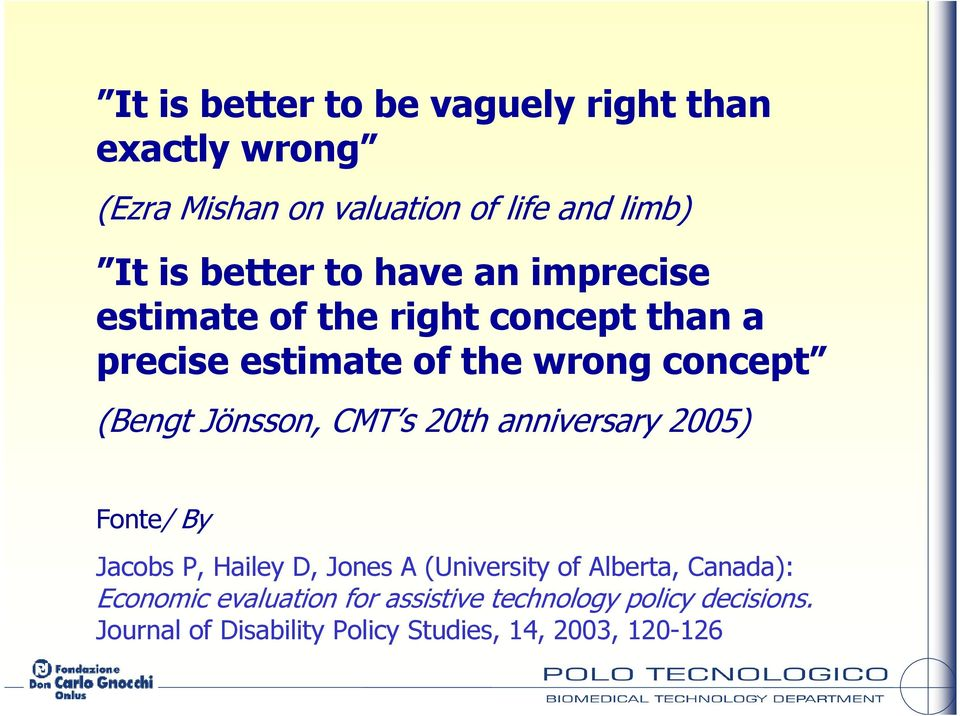 Jönsson, CMT s 20th anniversary 2005) Fonte/ By Jacobs P, Hailey D, Jones A (University of Alberta, Canada):