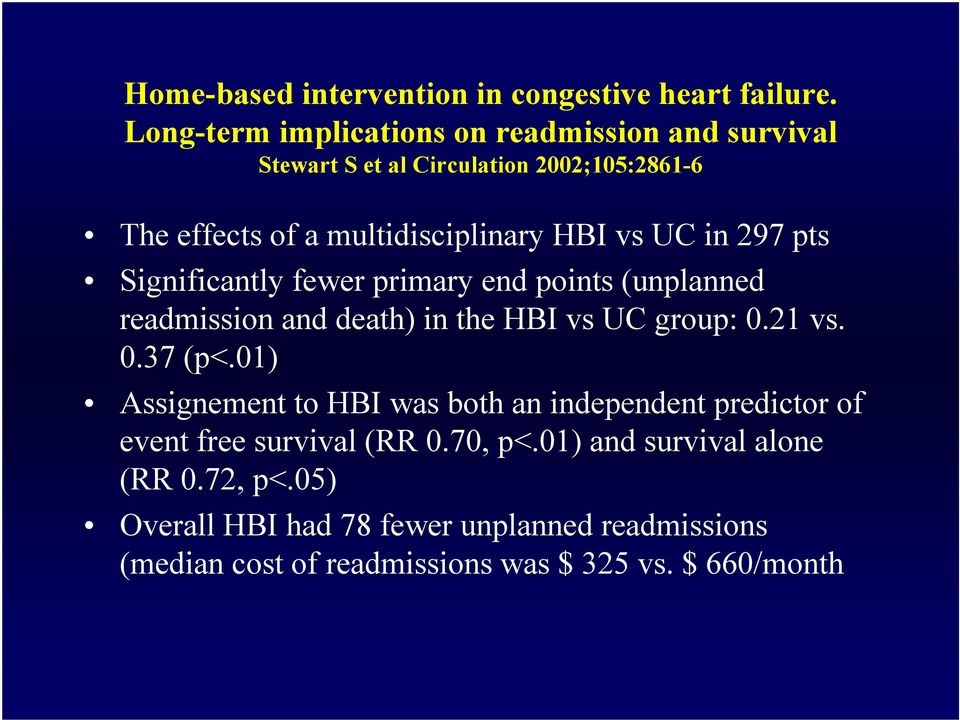 UC in 297 pts Significantly fewer primary end points (unplanned readmission and death) in the HBI vs UC group: 0.21 vs. 0.37 (p<.