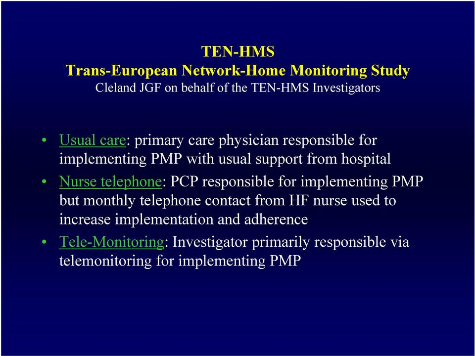 telephone: PCP responsible for implementing PMP but monthly telephone contact from HF nurse used to increase