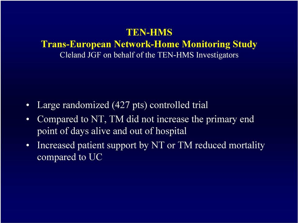 Compared to NT, TM did not increase the primary end point of days alive and