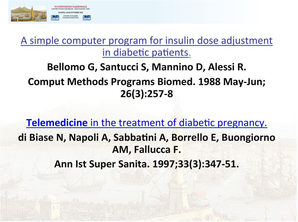 1988 May- Jun; 26(3):257-8 Telemedicine in the treatment of diabe5c pregnancy.
