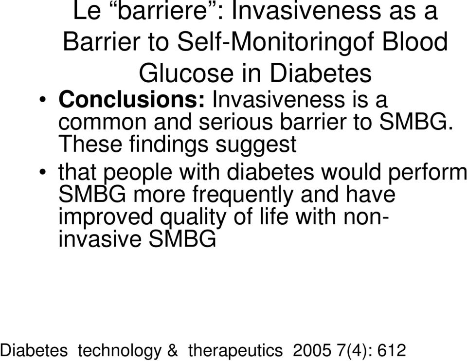 These findings suggest that people with diabetes would perform SMBG more frequently