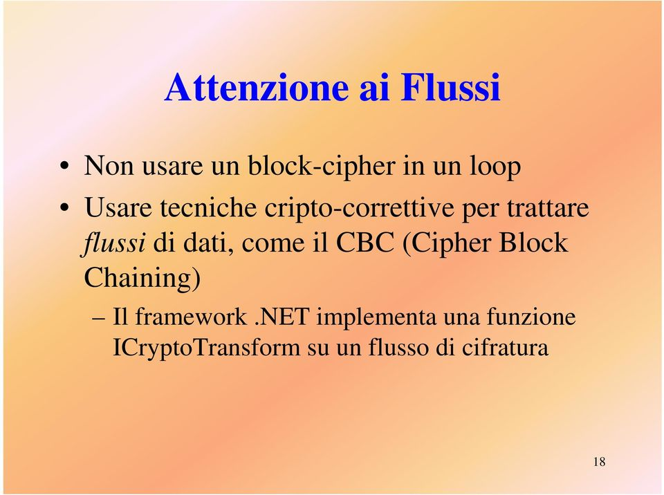 dati, come il CBC (Cipher Block Chaining) Il framework.