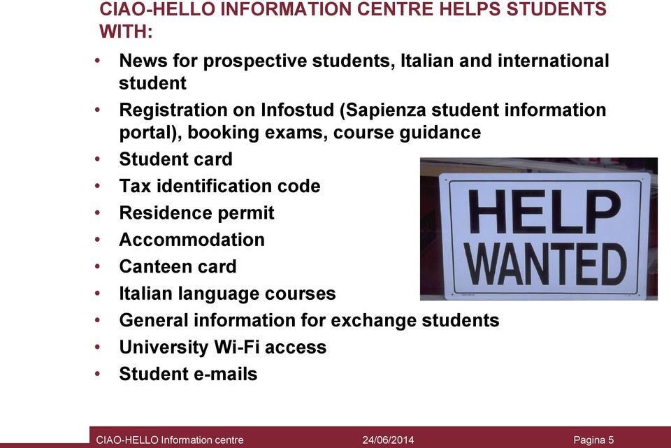 course guidance Student card Tax identification code Residence permit Accommodation Canteen card